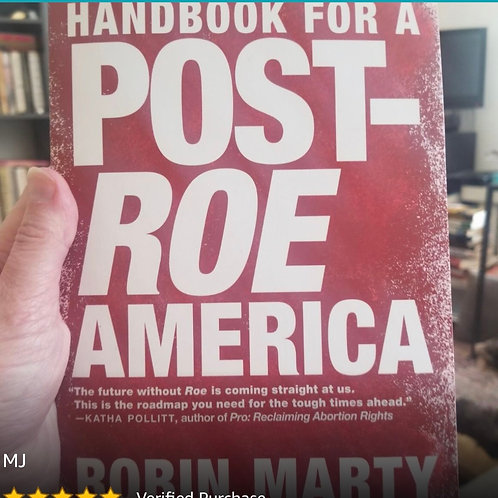 SIGNED COPY Handbook for a Post-Roe America by Robin Marty