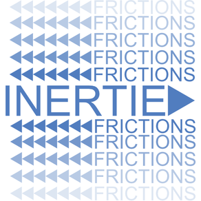 INERTIE ET FRICTION