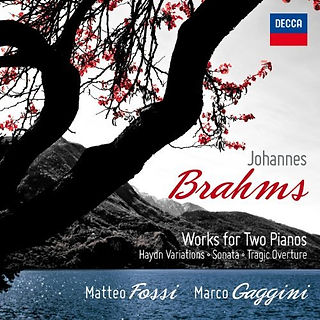 Brahms, works for two pianos, Matteo Fossi, Marco Gaggini, Decca