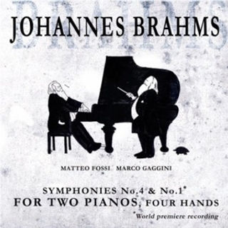Brahms, Symphonies 1&4, two pianos, Matteo Fossi, Marco Gaggini