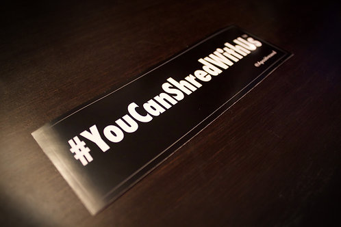 #YouCanShredWithUs Sticker