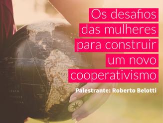 Os desafios das Mulheres para construir um novo Cooperativismo