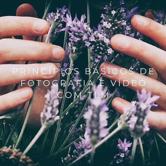 Workshop 5 -  Princípios básicos de fotografia e vídeo com tlm