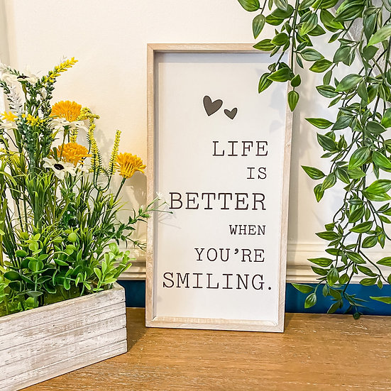 'Life is Better'.... Framed Quote