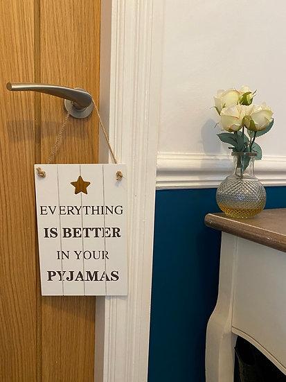'In Your Pyjamas' Wooden Plaque