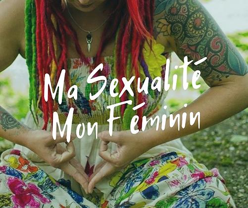 Ma Sexualité Mon Féminin  17 et 18/10/20