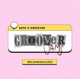 Groover Jams: nossas melhores descobertas!