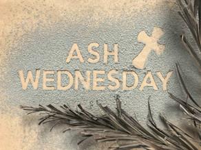 Ash Wednesday (Wednesday, February 17, 2021)
