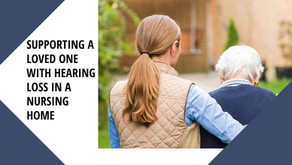 Supporting A Loved One with Hearing Loss in a Nursing Home