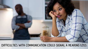 Difficulties with Communication Could Signal Hearing Loss