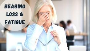 Hearing Loss & Fatigue