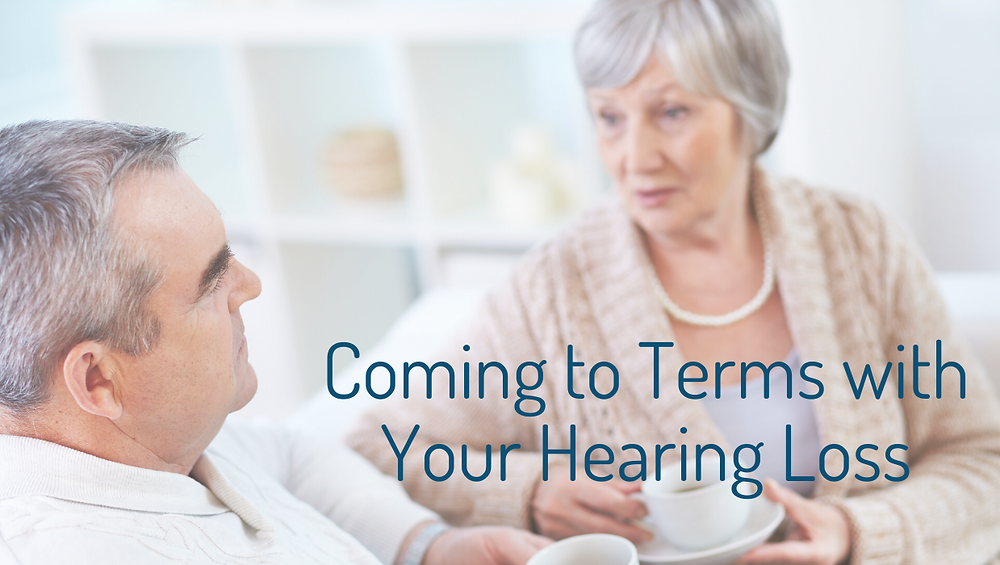 coming to terms with hearing loss
