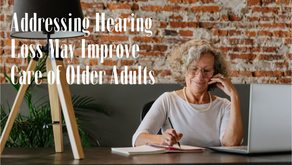 Addressing Hearing Loss May Improve Care of Older Adults