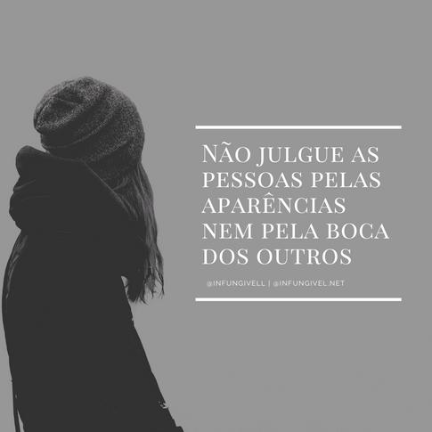 Não julgue as pessoas pelas aparências