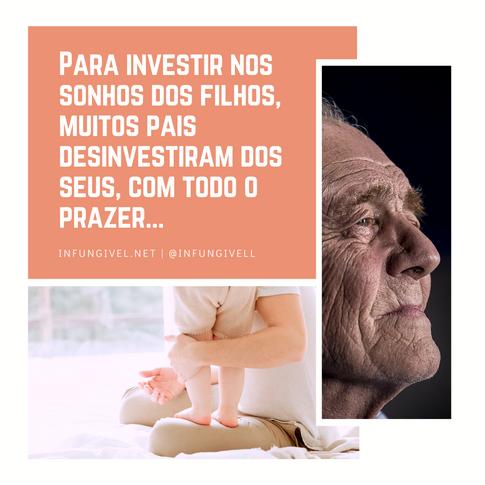 Para investir nos sonhos dos filhos, mui
