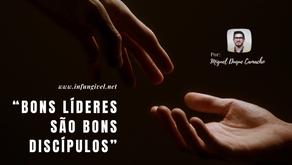 """Bons lideres são bons discípulos"""