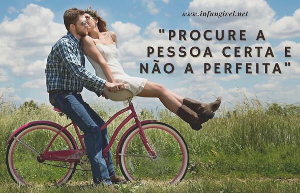 Procure a pessoa certa e não a perfeit