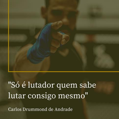 Só é lutador quem sabe lutar consigo m