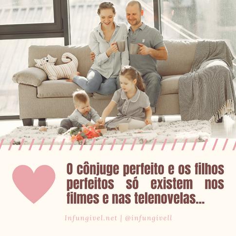 O cônjuge perfeito e os filhos perfeito