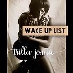 Trilla Jenna - Wake Up List.png