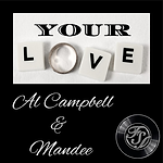 Al Campbell & Mandee - Your Love.png