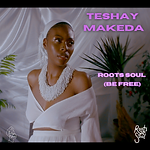 Teshay Makeda - Roots Soul (Be Free).png