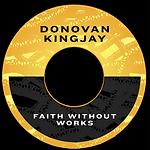 Donovan Kingjay - Faith Without Works.pn