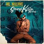 Mr Williamz - Sound Killa Mindset.png