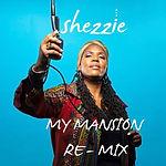 Shezzie - My Mansion Remix.jpg