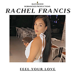 Rachel Francis - Feel Your Love Artwork.png
