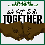 Royal Sounds - We Got To Be.png