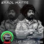 Errol Mattis - Let Me Love You.jpg
