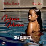 Jasonia Johnson - Say Goodbye.png