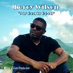 Leroy Wilson - My God Is Good.jpg