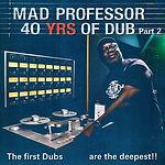 Mad Professor - 40 Years Of Dub Part 2.jpg