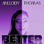 Melody Thomas - Better Artwork.jpg