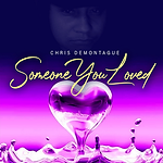 Chris Demontague - Someone You Loved.png