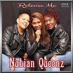 Nubian Queenz - Release Me.jpg