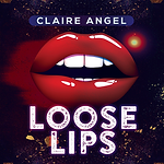 Claire Angel - Loose Lips.png