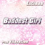 Estinah - Baddest Girl.png