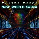 Makeda Moore - New World Order.png