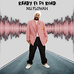 Nu Flowah - Ready Fi Di Road.png