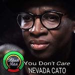 Nevada Cato - You Don't Care.jpg