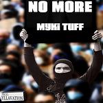 Myki Tuff - No More.png