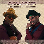 Jah Screechy & Cess Myers - Money Ain't Everything But Everything Is Money CoverArt.jpg