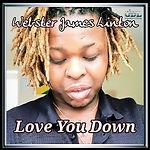 Webster James Linton - Love You Down Artwork.jpg