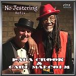 Papa Crook & Carl Malcolm - No Jestering