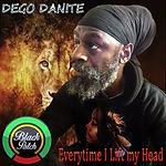 Dego Danite - Everytime I Lift My Head.j