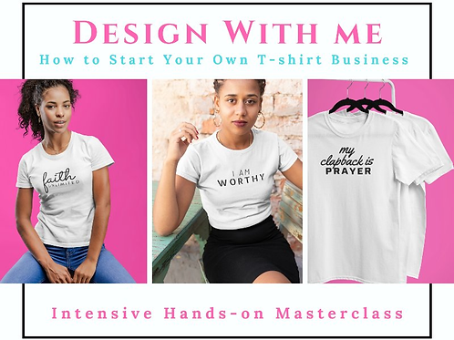 How to Start Your Own T-shirt Business Masterclass