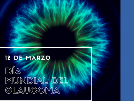 12 de Marzo - Día Mundial del Glaucoma